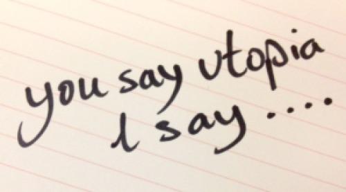 I_say_utopia
